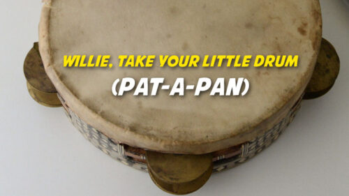 Pat-a-pan (Willie, Take Your Little Drum)