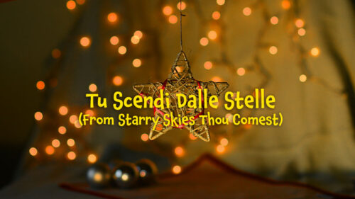 Tu Scendi Dalle Stelle (From Starry Skies Thou Comest)