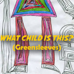 What child is this? (Greensleeves)