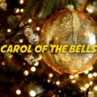 Carol of the Bells | Free Christmas Carols & Songs