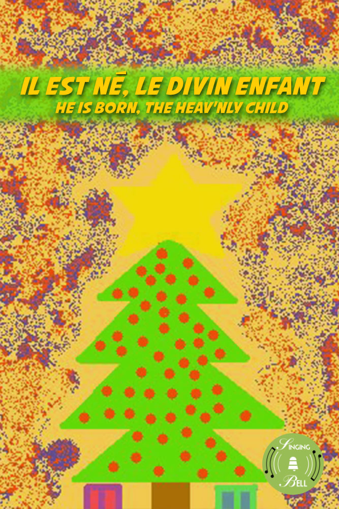 Il est né, le divin Enfant (He is born, the Heav'nly Child)