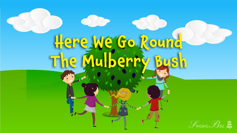 Here we go round the mulberry bush.