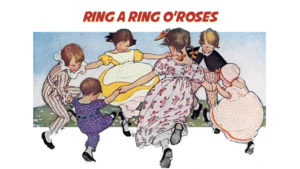 Ring a Ring o' Roses (Ring Around the Rosie)