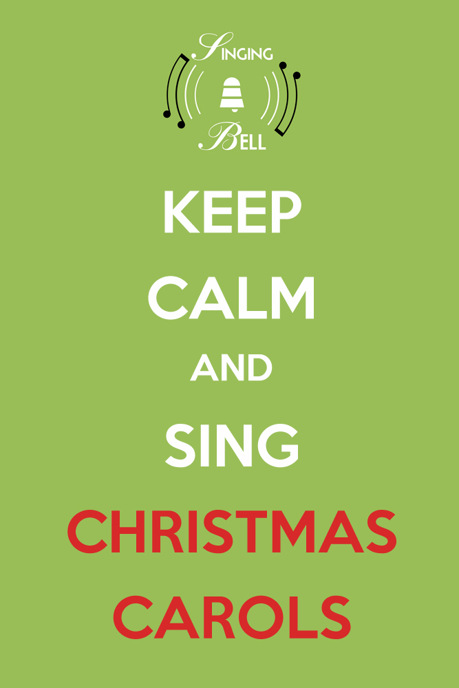 Keep Calm and Sing Christmas Carols | Singing Bell