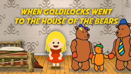 When Goldilocks Went to the House of the Bears