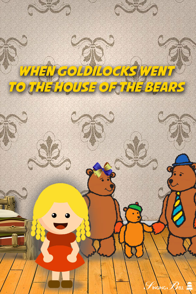 When Goldilocks Went to the House of the Bears | Free Nursery Rhymes