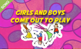 Girls and Boys Come Out To Play [SONG]