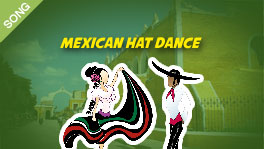 Mexican Hat Dance (Jarabe Tapatio) [SONG]