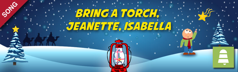 Bring a Torch, Jeanette, Isabella   Christmas Carols and Songs