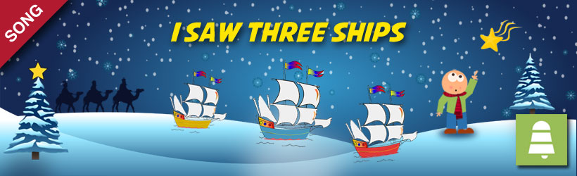 I Saw Three Ships | Christmas Carols and Songs