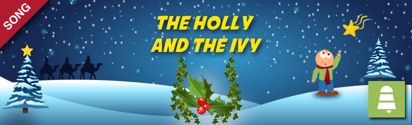 The Holly and the Ivy | Christmas Carols and Songs