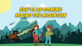 She'll Be Coming Round the Mountain
