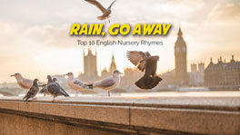 Rain, Go Away | Top 10 English Nursery Rhymes