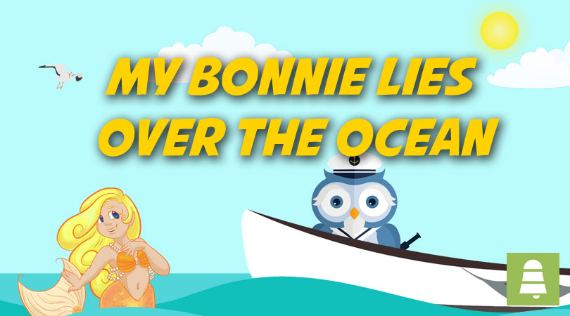 My Bonnie Lies Over The Ocean | Free Nursery Rhymes