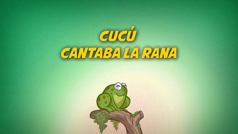 Cucú Cantaba La Rana