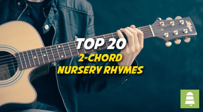 20 Easy-to-Play 2-Chord Nursery Rhymes
