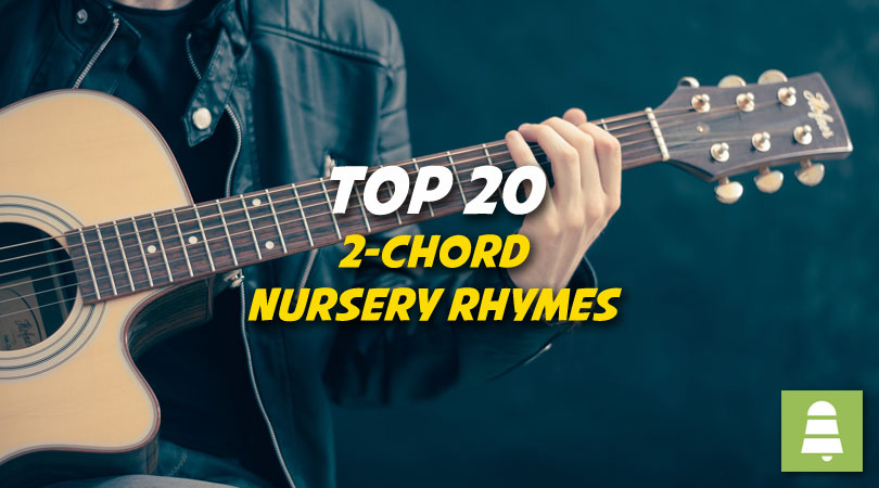 Top 20 2-Chord Nursery Rhymes