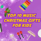 Top 10 Music Christmas Gifts for Kids
