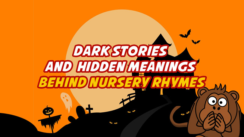 Dark Stories and Hidden Meanings Behind Nursery Rhymes