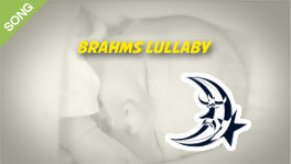 Brahms' Lullaby (Cradle Song/Lullaby and Goodnight)