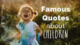 Invaluable Treasures | 59 Famous Quotes about Children
