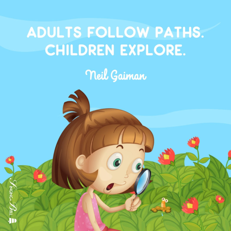 Adults follow paths. Children explore.