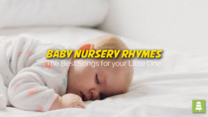 Baby Nursery Rhymes | The Best Songs for your Little One