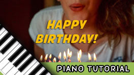 How to Play the Happy Birthday Song – Piano Notes, Keys, Sheet Music