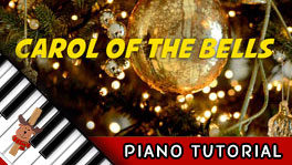 How to Play Carol of the Bells – Piano Tutorial, Notes, Keys, Sheet Music