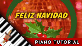 How to Play Feliz Navidad - Piano Tutorial, Notes, Keys, Sheet Music