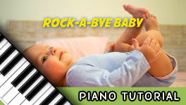 How to Play Rock-a-bye baby – Notes, Chords, Sheet Music and Activities