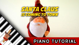 How to Play Santa Claus is Coming to Town - Piano Tutorial, Notes, Keys, Sheet Music