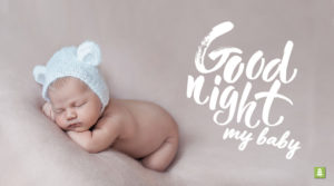 Good Night, Baby | Songs, Quotes and Prayers Before Sleep