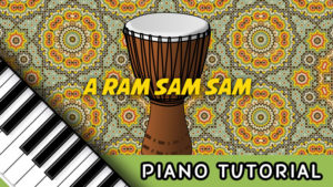 How To Play A Ram Sam Sam – Notes, Chords, Sheet Music and Activities