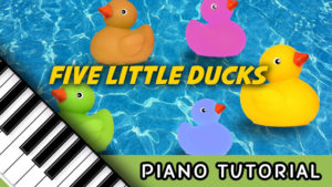 How To Play Five Little Ducks – Notes, Chords, Sheet Music and Activities