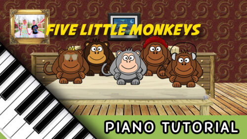 How To Play Five Little Monkeys – Notes, Chords, Sheet Music and Activities