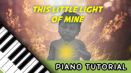How To Play This Little Light of Mine – Notes, Chords, Sheet Music and Activities