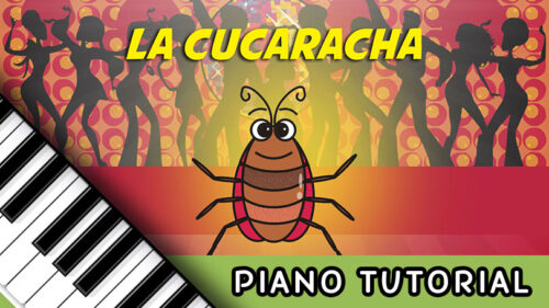 How to Play La Cucaracha – Notes, Chords, Sheet Music and Activities