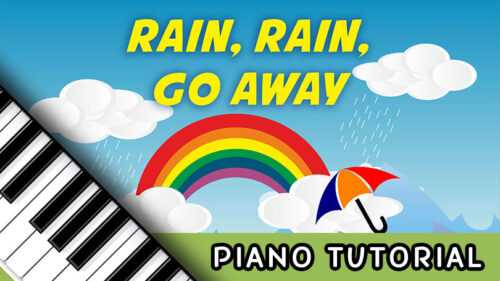 How to Play Rain, Rain, Go Away – Notes, Chords, Sheet Music and Activities