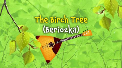 The Birch Tree (Beriozka)