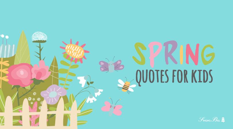 Spring quotes for kids.