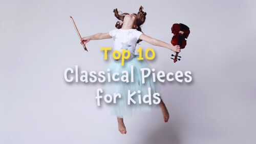 Top 10 Classical Music Pieces for Kids