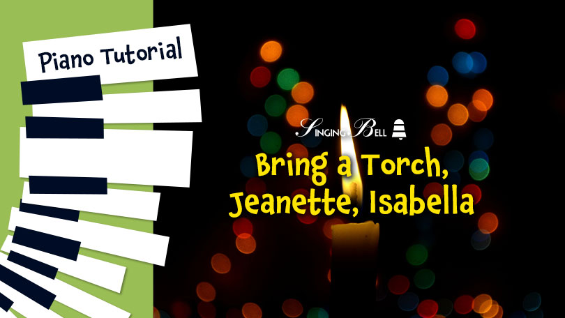 How to Play Bring a Torch, Jeanette, Isabella - Piano Tutorial, Guitar Chords and Tabs, Notes, Keys, Sheet Music