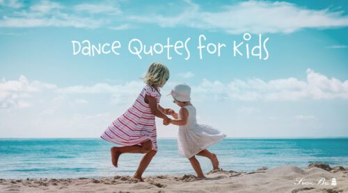 Move Your Feet! | 90+ Dance Quotes for Kids