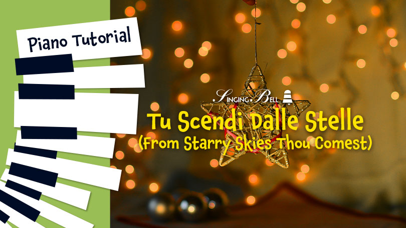 How to Play From Starry Skies Thou Comest (Tu scendi dalle stelle) - Piano Tutorial, Guitar Chords and Tabs, Notes, Keys, Sheet Music