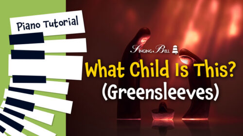 How to Play What Child is This? (Greensleeves) – Piano Tutorial, Guitar Chords and Tabs, Notes, Keys, Sheet Music