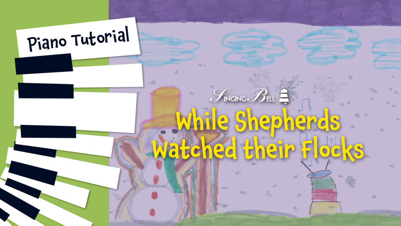 How to Play While Shepherds Watched their Flocks.