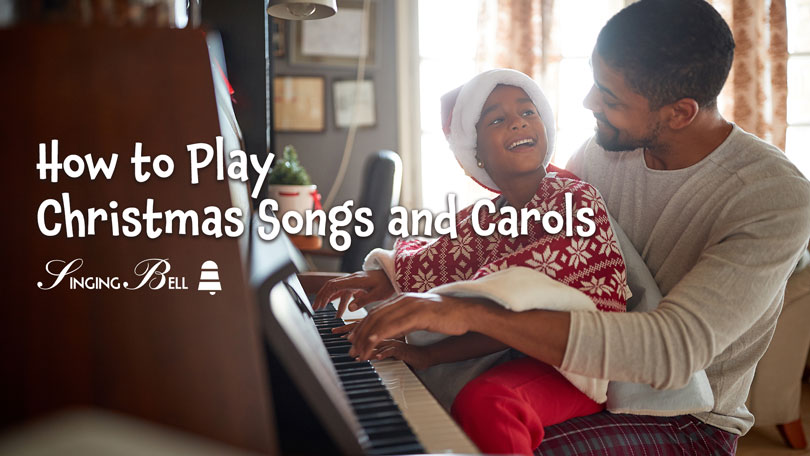 How to Play Christmas Songs and Carols on the Piano.