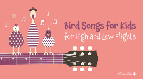5 Bird Songs for Kids for High and Low Flights