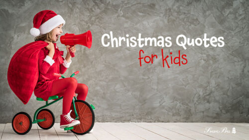 75 Christmas Quotes for Kids and Wishes for Little Ones to Share this Season